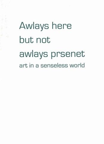 Always Here But Not Always Present: Art in a Senseless World