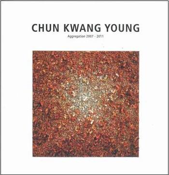 Chun Kwang Young: Aggregation 2007-2011