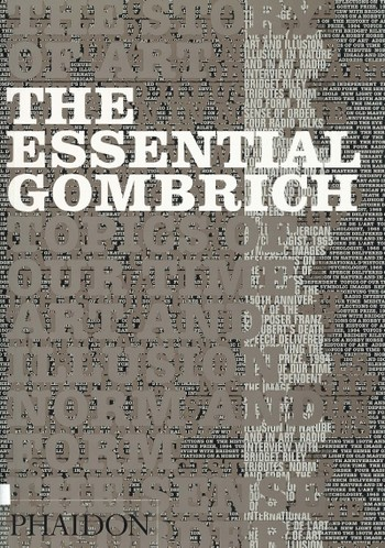 The Essential Gombrich: Selected Writings on Art and Culture