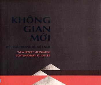 Khong Gian Moi: 'New Space' Vietnamese Contemporary Sculpture