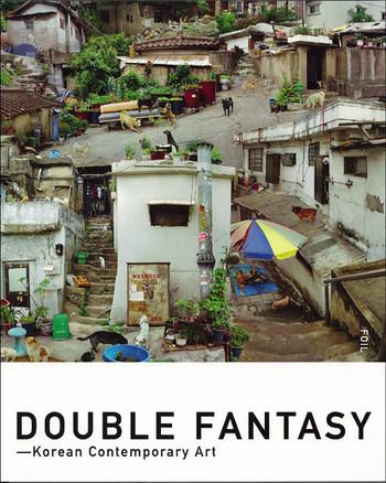 Double Fantasy—Korean Contemporary Art
