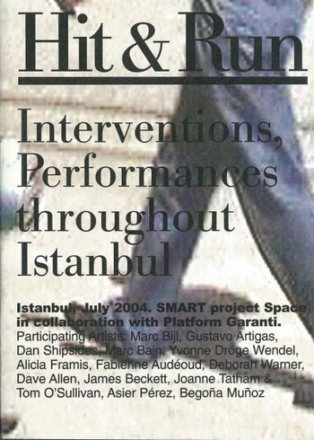 Hit & Run: Interventions, Performances throughout Istanbul