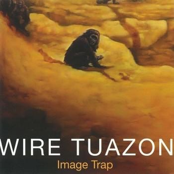 Wire Tuazon: Image Trap