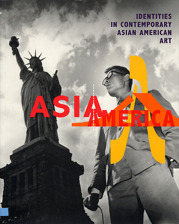 Asia/America: Identities in Contemporary Asian American Art