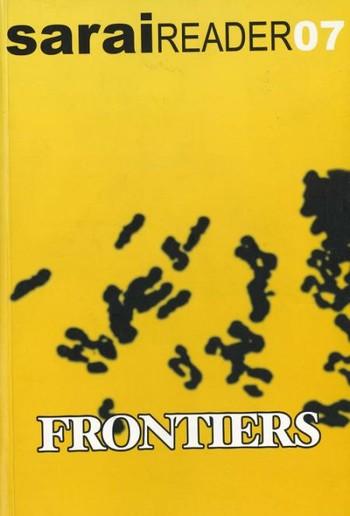 Sarai Reader 07: Frontiers