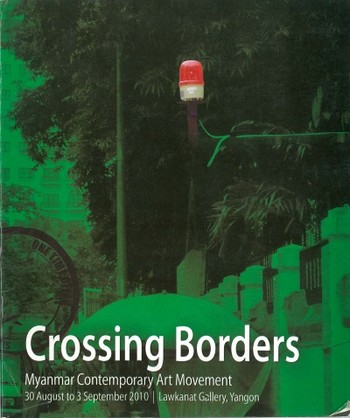 Crossing Borders: Myanmar Contemproary Art Movement