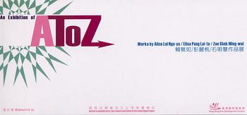 AToZ: Works by Alice Lai Nga-yu / Elisa Pang Lai-to / Zoe Shek Ming-wai
