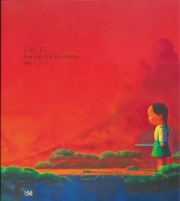 Liu Ye: Catalogue Raisonne 1991-2015