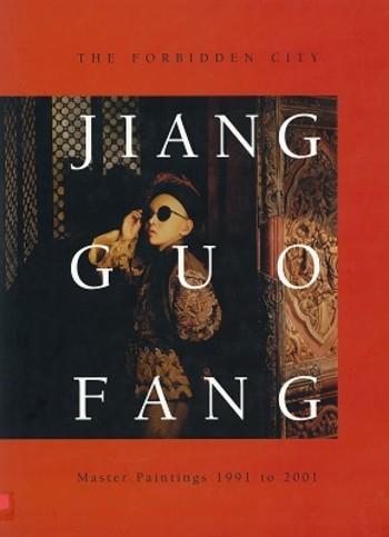Jiang Guo Fang: The Forbidden City, Master Paintings 1991-2001