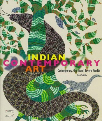 Indian Contemporary Art: Contemporary, One Word, Several Worlds