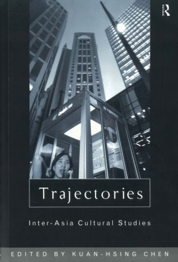 Trajectories : Inter-Asia Cultural Studies