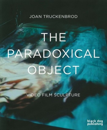 The Paradoxical Object: Video Film Sculpture