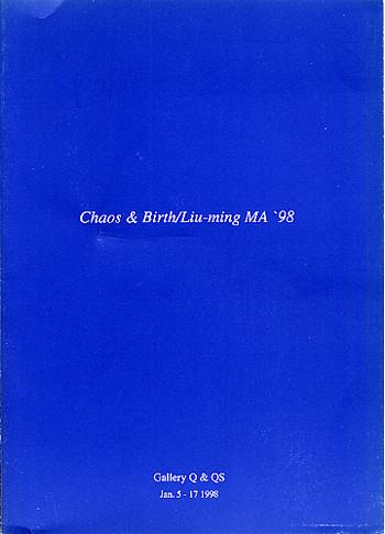 Chaos & Birth / Liu-Ming MA '98