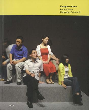 Kyungwoo Chun: Performance Catalogue Raisonné 1