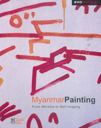 Myanmar Painting: From Worship to Self-Imaging