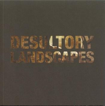Desultory Landscapes