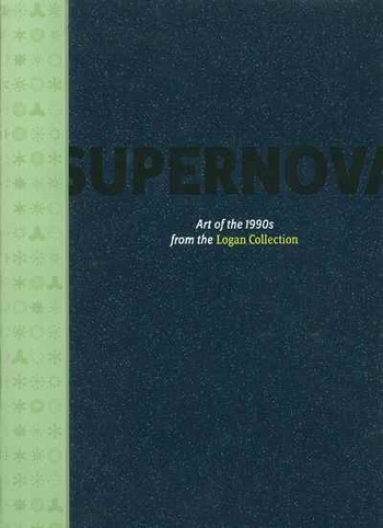 Supernova: Art of the 1990s from the Logan Collection