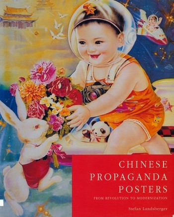 Chinese Propaganda Posters: From Revolution to Modernization