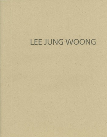 Lee Jung Woong: Recent Works