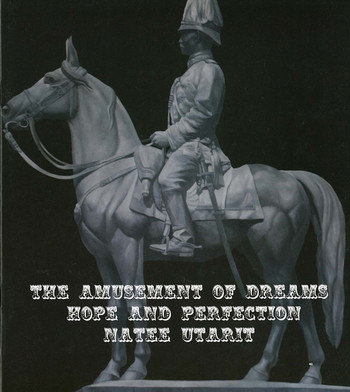 The Amusement of Dreams Hope and Perfection: Natee Utarit