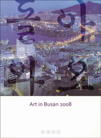 Art in Busan 2008: Welcome to Busan