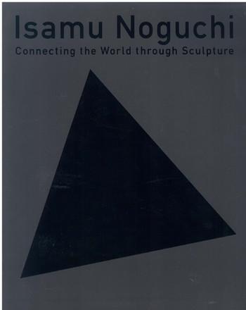 Isamu Noguchi: Connecting the world through sculpture