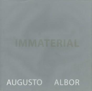 Immaterial: The Art of Augusto Albor
