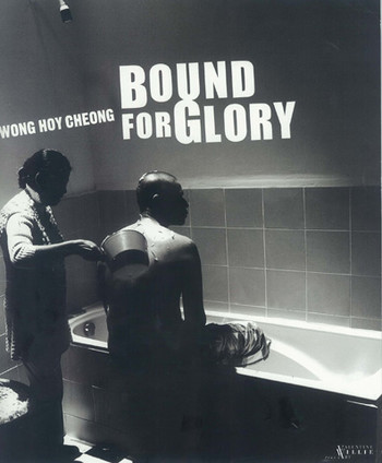 Wong Hoy Cheong: Bound for Glory