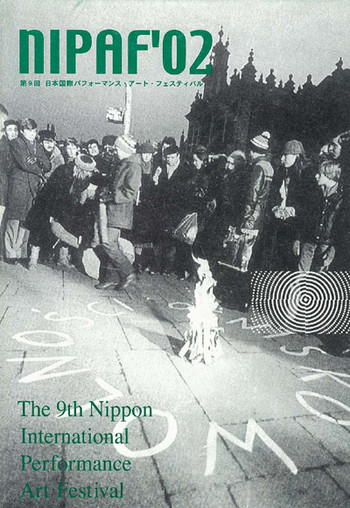 The 9th Nippon International Performance Art Festival (NIPAF '02)
