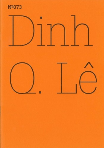 N°073: Dinh Q. Le: Introduction: Carolyn Christov-Bakargiev in Conversation with Dinh Q. Le