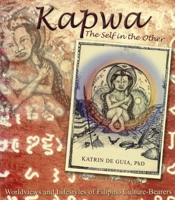 Kapwa: The Self in the Other - Worldviews and Lifestyles of Filipino Culture-Bearers