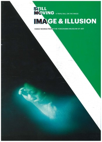 Image & Illusion: Video Works from the Yokohama Museum of Art