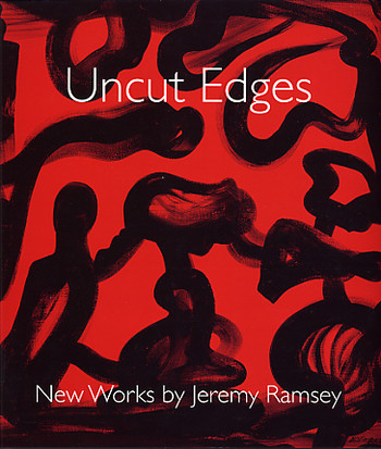 Uncut Edges - New Works by Jeremy Ramsey