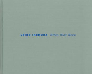 Leiko Ikemura: Wellen Wind Wesen