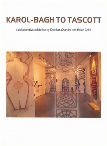 Karol-Bagh to Tascott: A Collaborative Exhibition by Kanchan Chander and Helen Geier