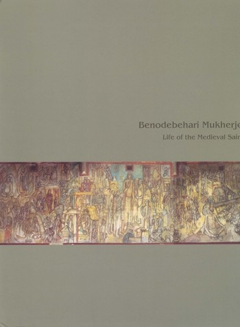 Benodebehari Mukherjee: Life of the Medieval Saints