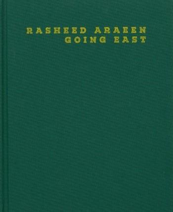 Rasheed Araeen: Going East