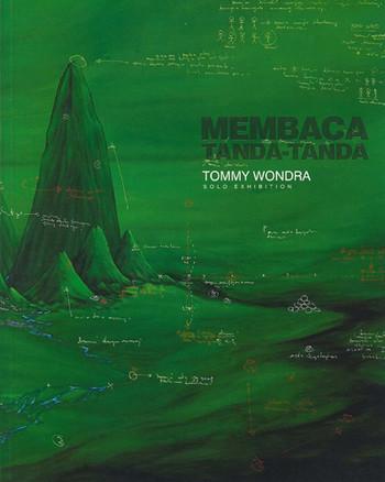 Membaca Tanda-Tanda: Tommy Wondra Solo Exhibition