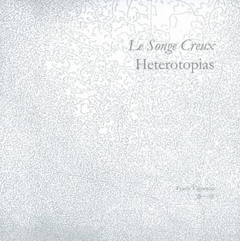 Le Songe Creux: Heterotopias