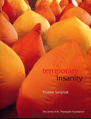 Temporary Insanity: Pinaree Sanpitak
