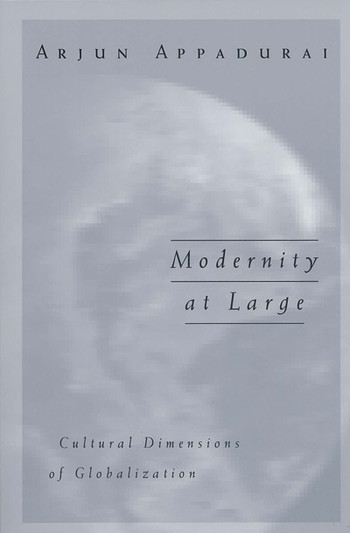 Modernity at Large: Cultural Dimensions of Globalization