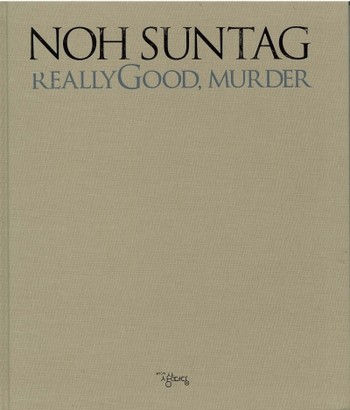 Noh Suntag: Really Good, Murder