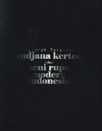 A Separate History: Sudjana Kerton in Indonesian Modern Art