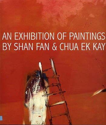 An Exhibition of Paintings By Shan Fan & Chua Ek Kay