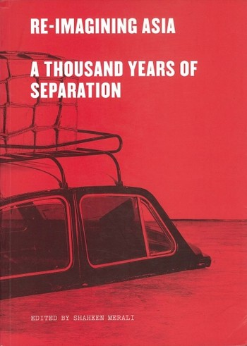 Re-Imagining Asia: A Thousand Years of Separation
