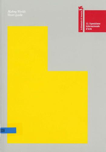 La Biennale di Venezia 53: Making Worlds - Short Guide