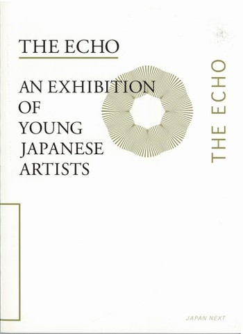 The Echo: An Exhibition of Young Japanese Artists