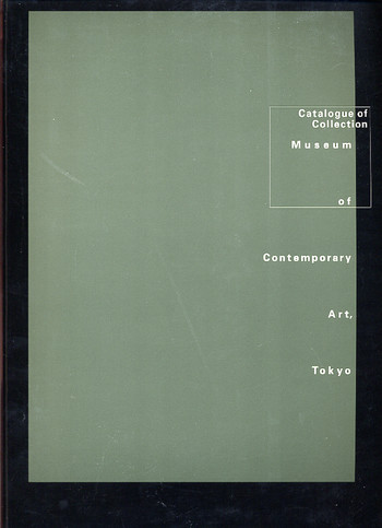 Museum of Contemporary Art, Tokyo: Catalogue of Collection 1998
