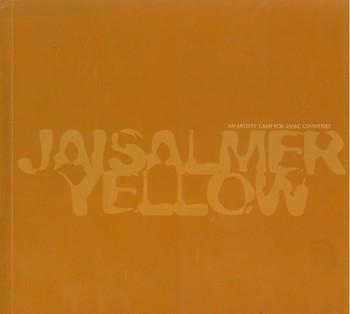 Jaisalmer Yellow: an Artists' Camp for Saarc Countries