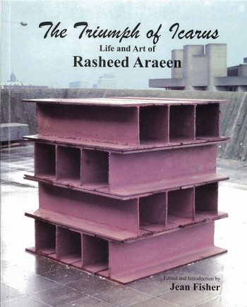 The Triumph of Icarus: Life and Art of Rasheed Araeen